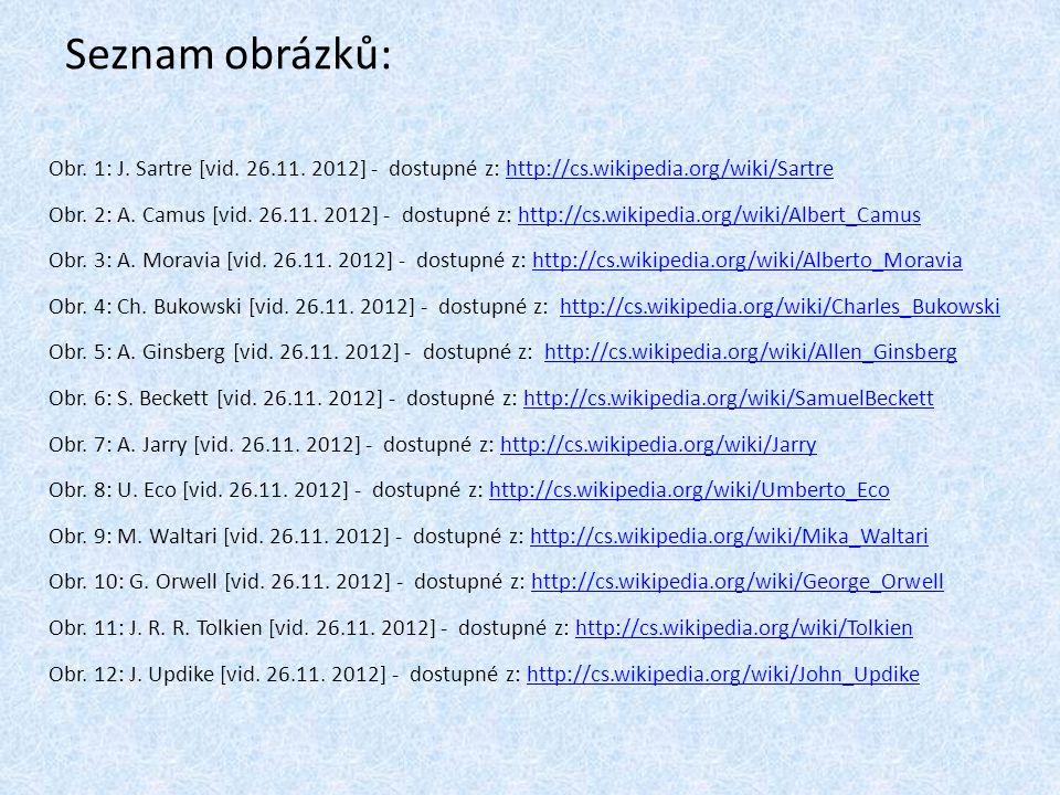 Seznam obrázků: Obr. 1: J. Sartre [vid. 26.11. 2012] - dostupné z: http://cs.wikipedia.org/wiki/Sartre.